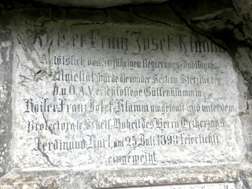 Zur Eröffnung am 25. Juli 1898 wurde die Tafel in der Gilfenklamm angebracht - damals als Kaiser-Franz-Josef-Klamm